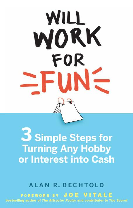 Work for fun 3 steps turning interest or hobby into cash